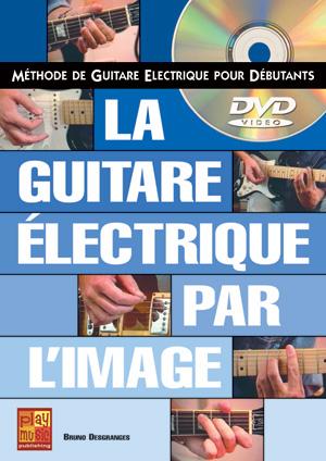 LA GUITARE ELECTRIQUE PAR L\'IMAGE