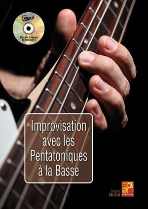 IMPROVISATION AVEC LES PENTATONIQUES A LA BASSE