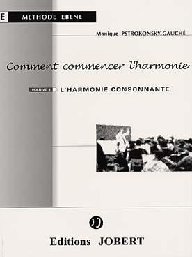 COMMENT COMMERCER L\'HARMONIE VOL 1