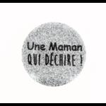 badge 38 mm une maman qui déchire glitter argt10