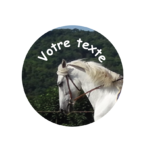 Badge 38 mm photo cheval et texte