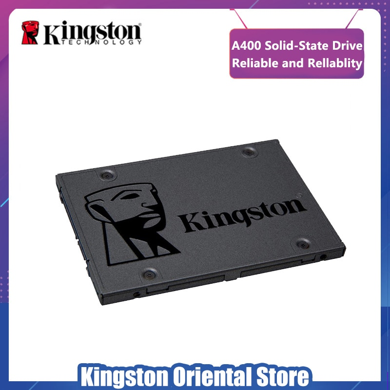 Kingston A400 SSD 120 GB 240 GB 480 GB 2.5 inch SATA III HDD disque dur HD SSD PC portable 120 240 480G