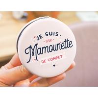 Miroir Je suis une mamounette de compet' - Manahia 2